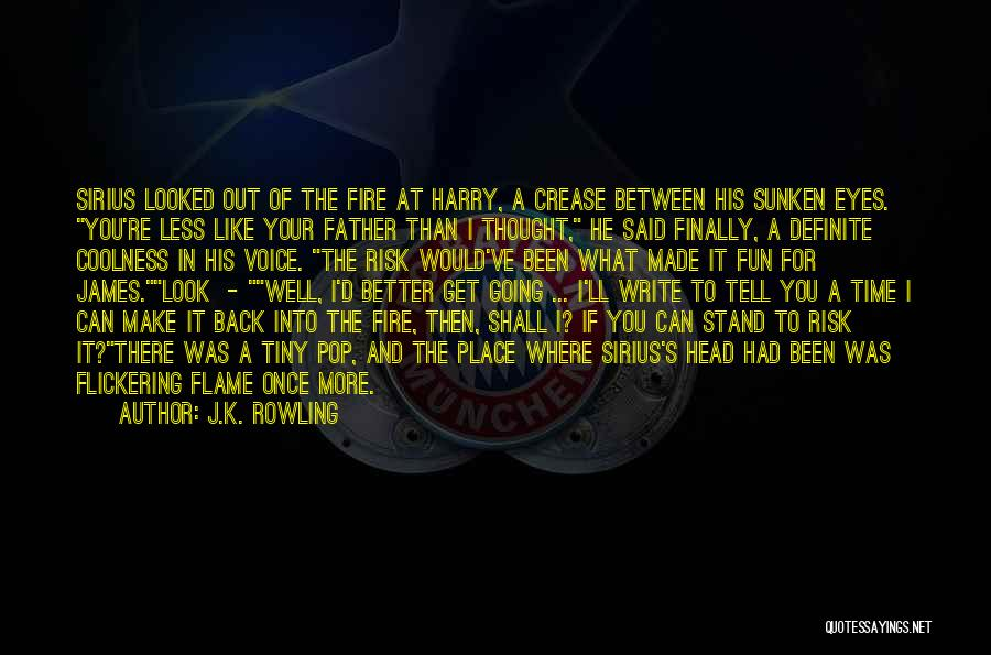 Your Father Quotes By J.K. Rowling