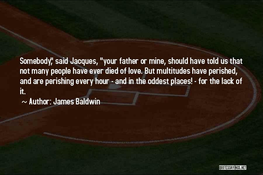 Your Father Quotes By James Baldwin