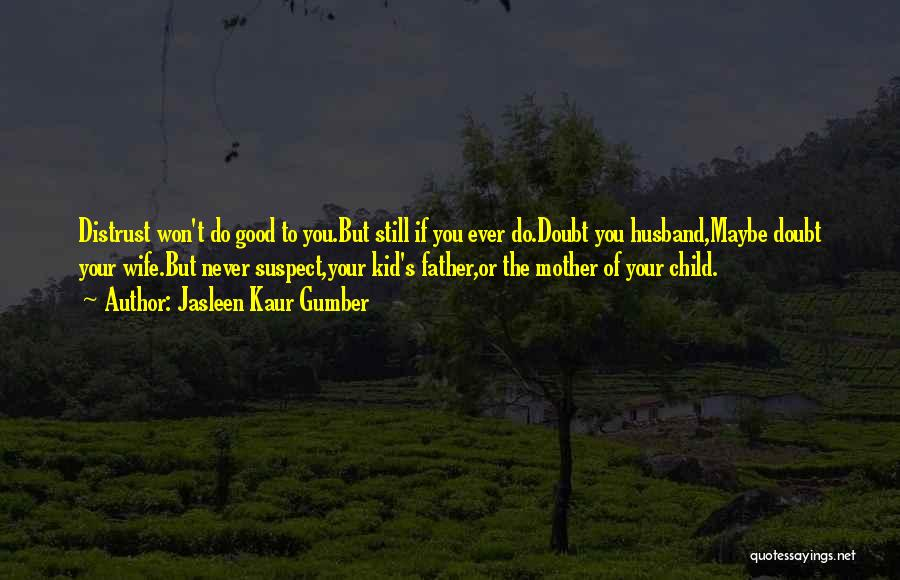 Your Father Quotes By Jasleen Kaur Gumber