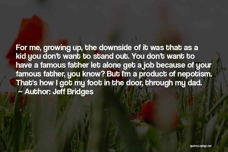 Your Father Quotes By Jeff Bridges