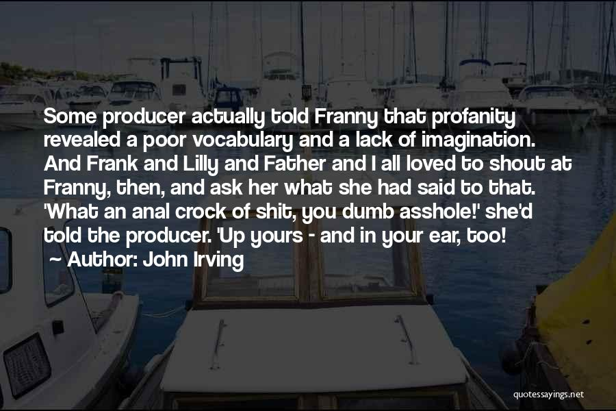 Your Father Quotes By John Irving