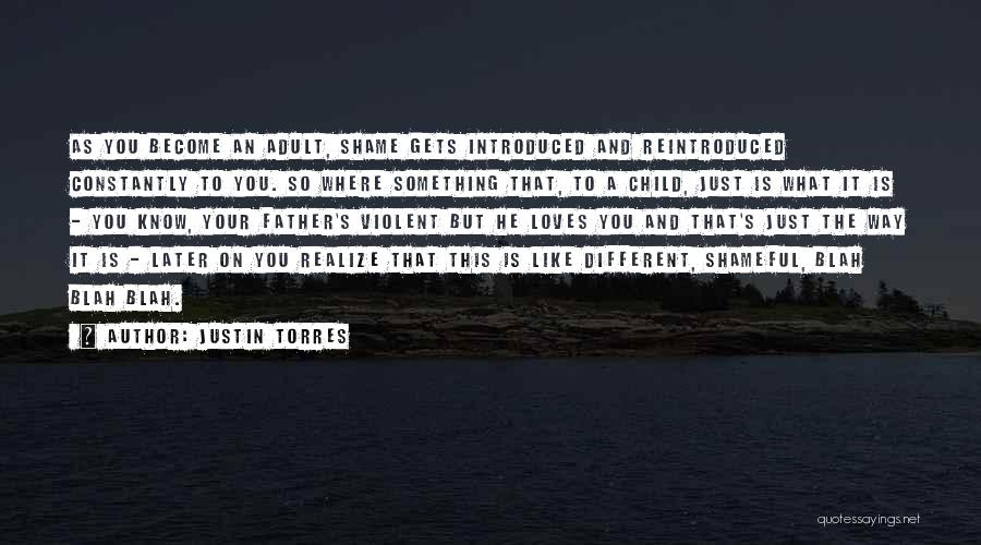 Your Father Quotes By Justin Torres