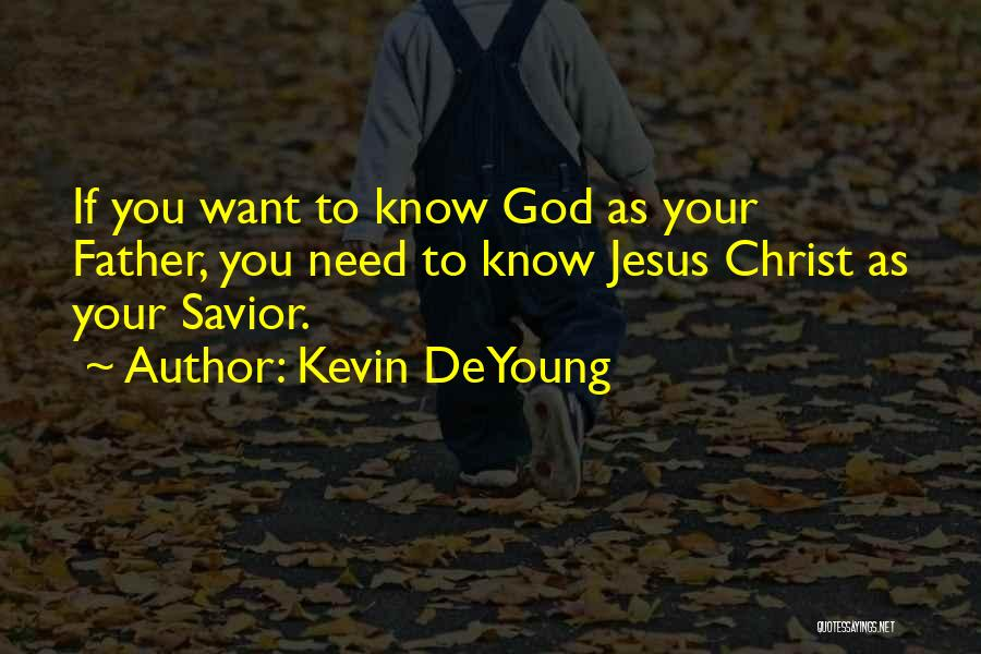 Your Father Quotes By Kevin DeYoung