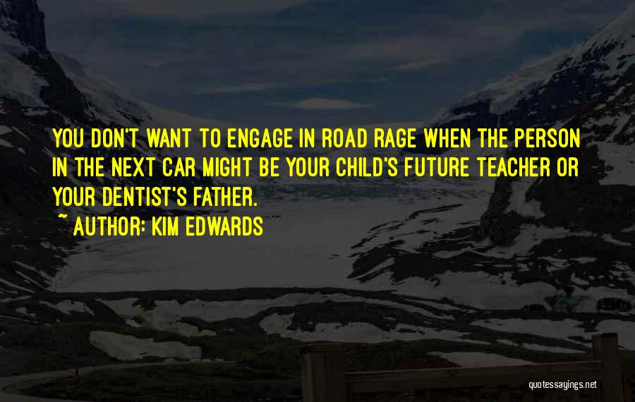 Your Father Quotes By Kim Edwards