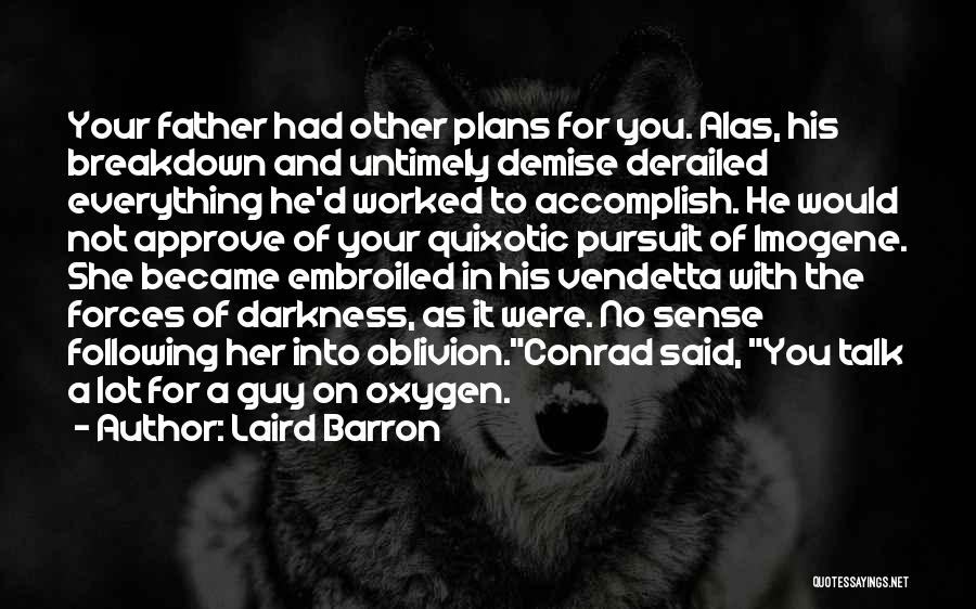 Your Father Quotes By Laird Barron
