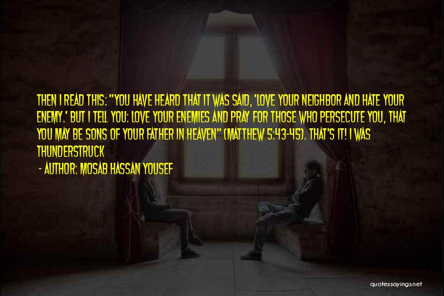 Your Father Quotes By Mosab Hassan Yousef