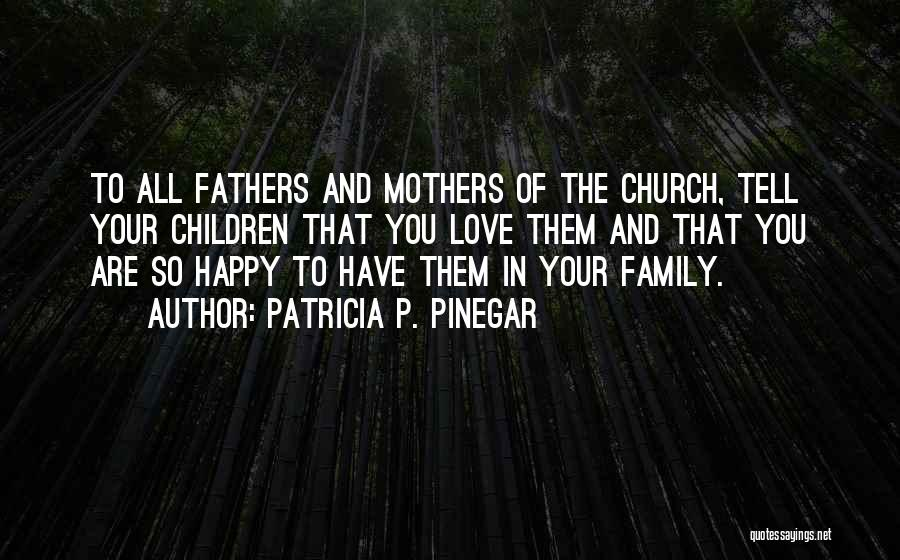 Your Father Quotes By Patricia P. Pinegar