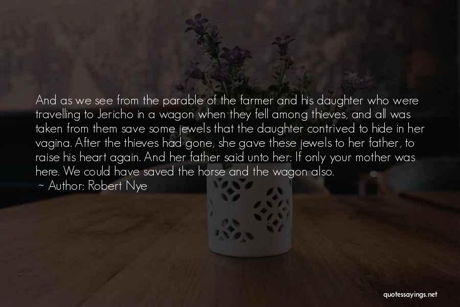 Your Father Quotes By Robert Nye