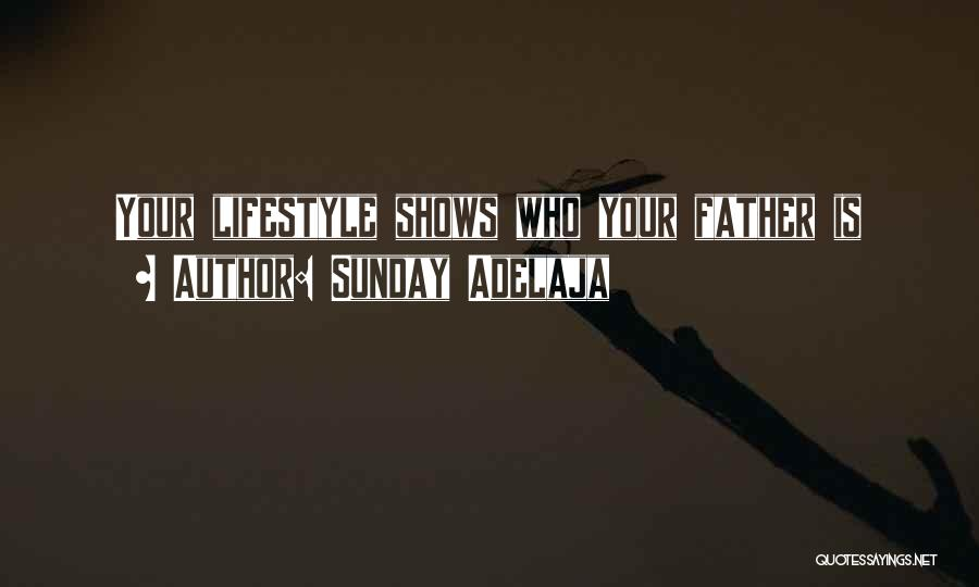 Your Father Quotes By Sunday Adelaja