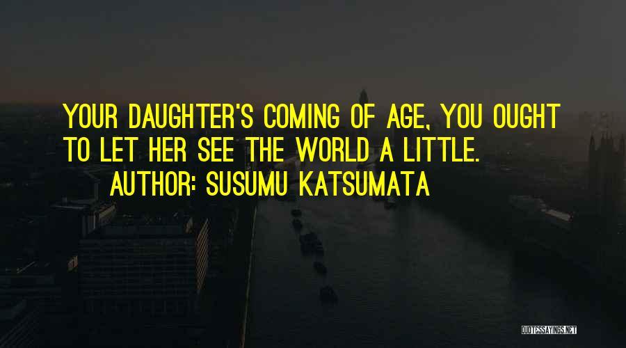 Your Father Quotes By Susumu Katsumata