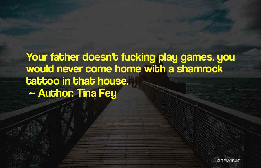 Your Father Quotes By Tina Fey