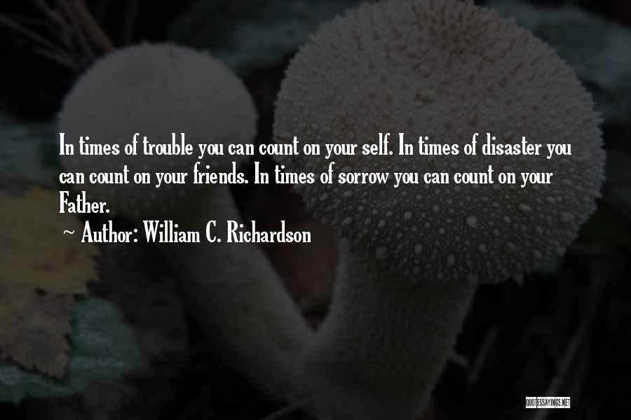 Your Father Quotes By William C. Richardson