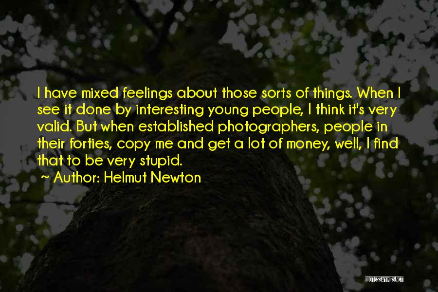 Your Feelings Are Valid Quotes By Helmut Newton