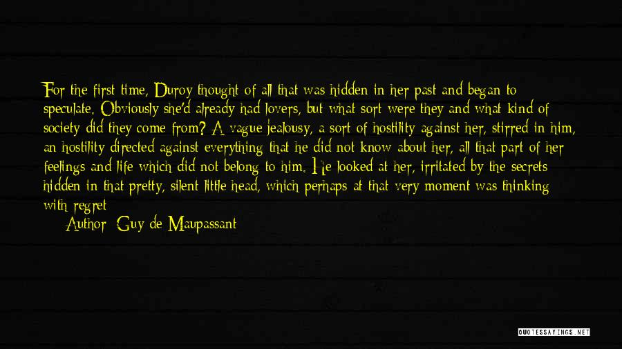 Your Feelings For A Guy Quotes By Guy De Maupassant
