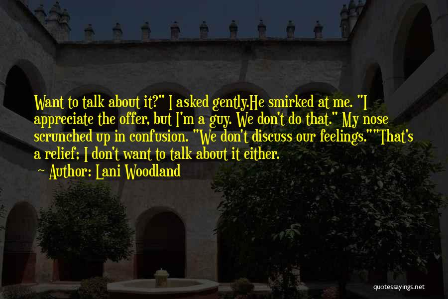 Your Feelings For A Guy Quotes By Lani Woodland