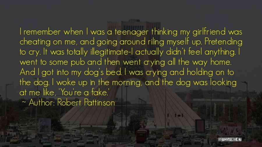 Your Girlfriend Cheating On You Quotes By Robert Pattinson