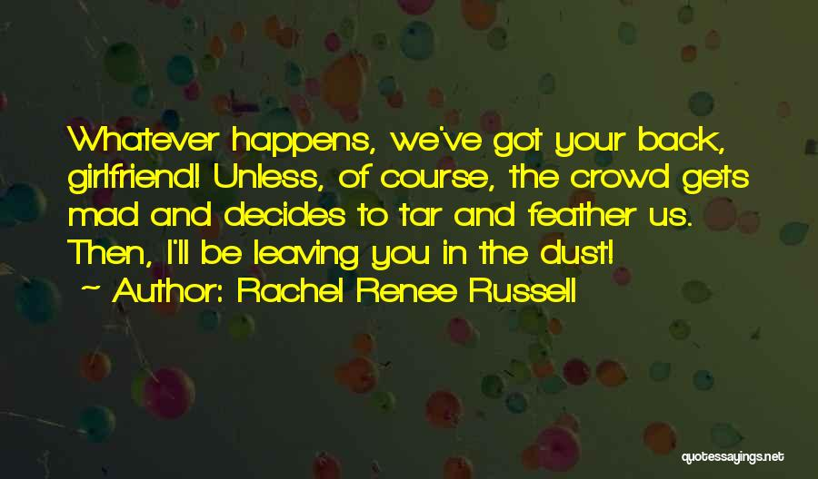 Your Girlfriend Leaving You For Her Ex Quotes By Rachel Renee Russell