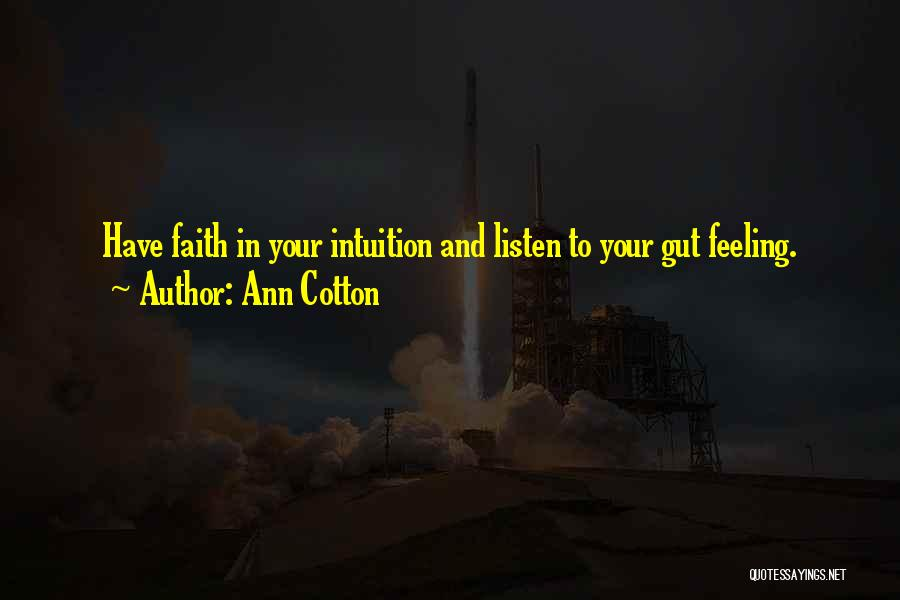 Your Gut Feeling Quotes By Ann Cotton