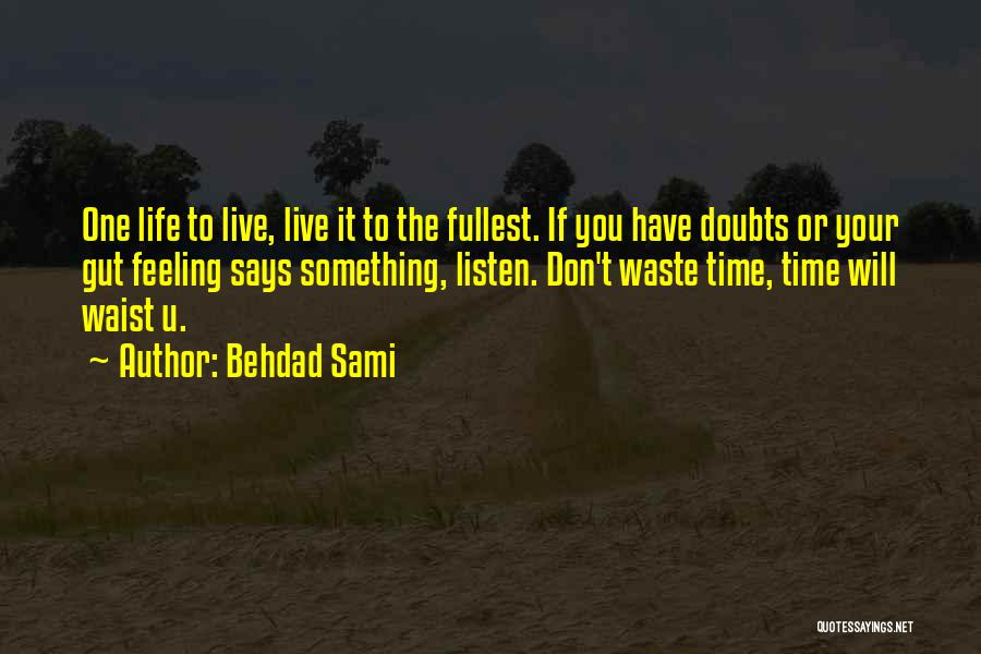 Your Gut Feeling Quotes By Behdad Sami