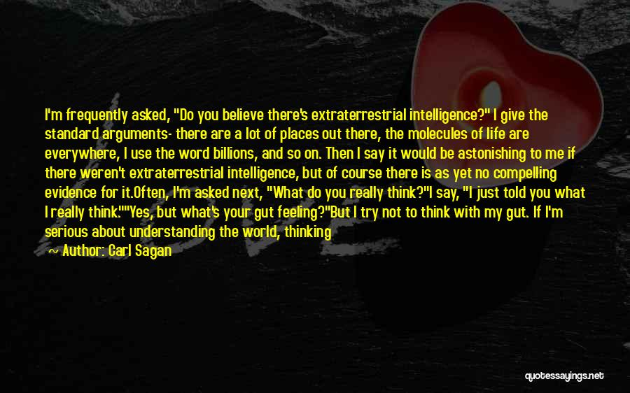 Your Gut Feeling Quotes By Carl Sagan