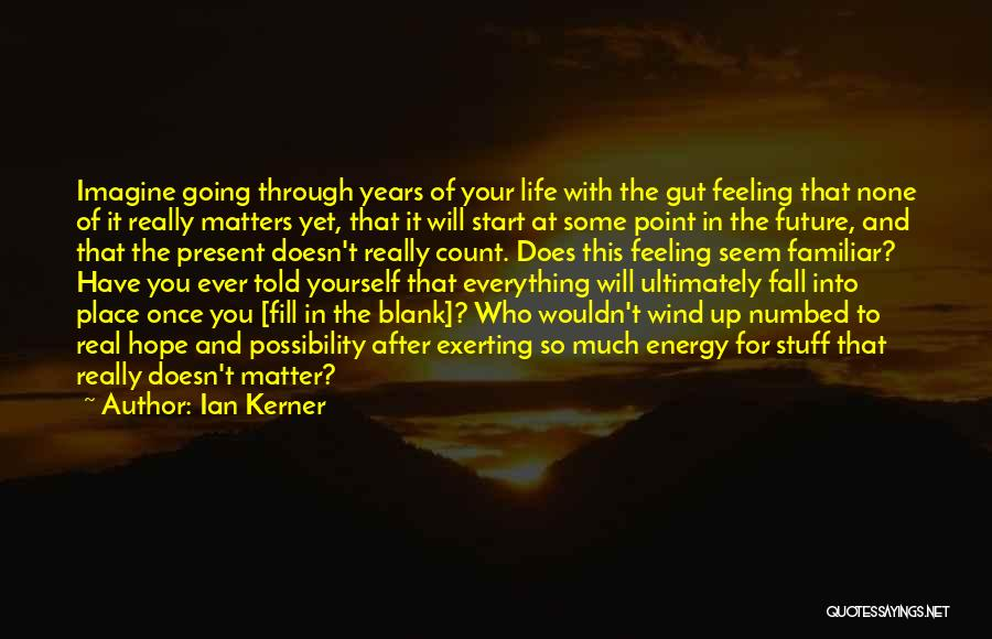 Your Gut Feeling Quotes By Ian Kerner