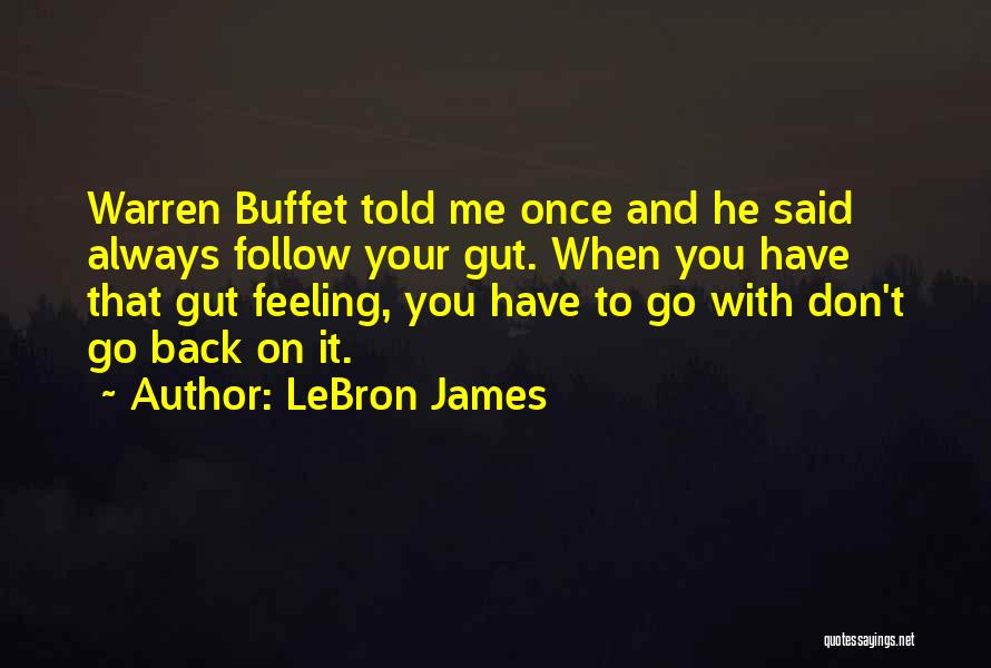 Your Gut Feeling Quotes By LeBron James