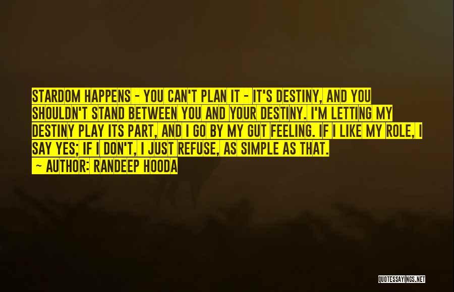 Your Gut Feeling Quotes By Randeep Hooda