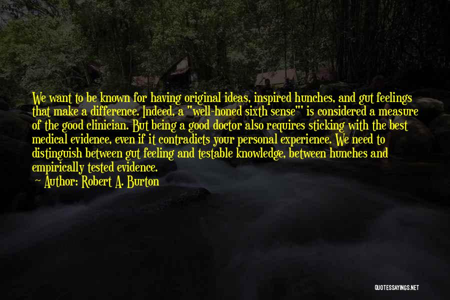 Your Gut Feeling Quotes By Robert A. Burton