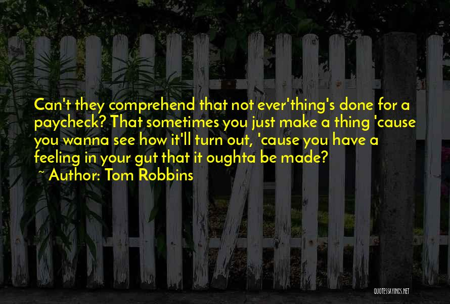 Your Gut Feeling Quotes By Tom Robbins