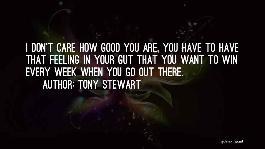 Your Gut Feeling Quotes By Tony Stewart