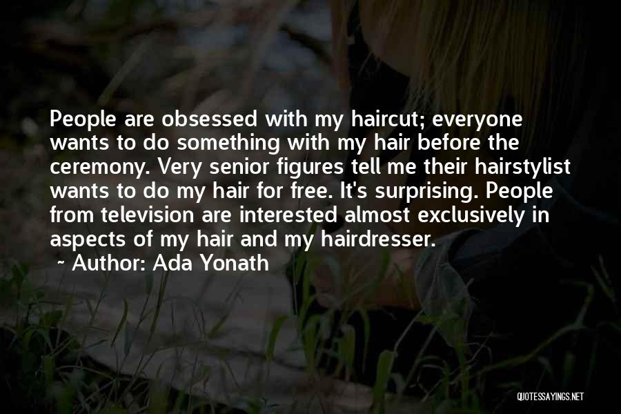 Your Hairdresser Quotes By Ada Yonath