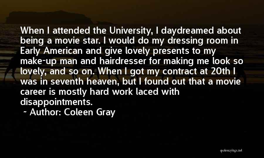 Your Hairdresser Quotes By Coleen Gray