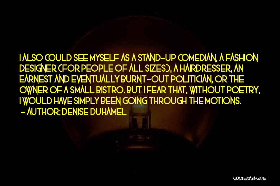 Your Hairdresser Quotes By Denise Duhamel