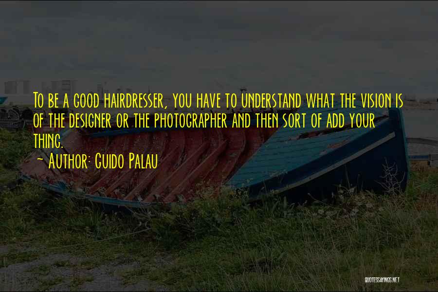 Your Hairdresser Quotes By Guido Palau