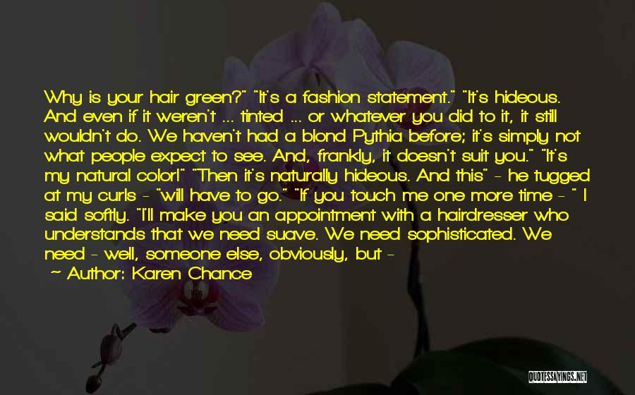 Your Hairdresser Quotes By Karen Chance