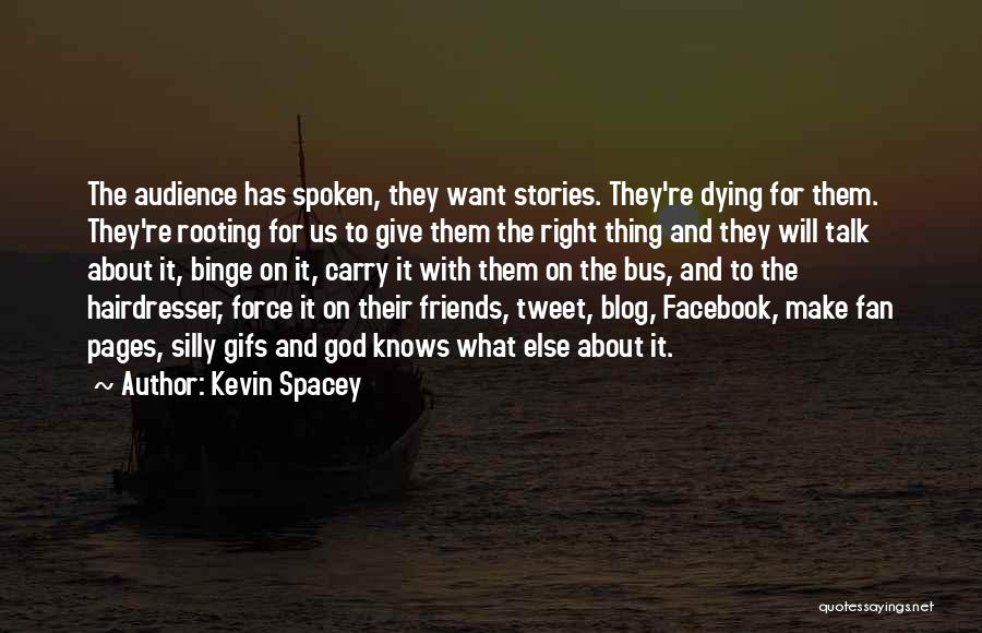Your Hairdresser Quotes By Kevin Spacey