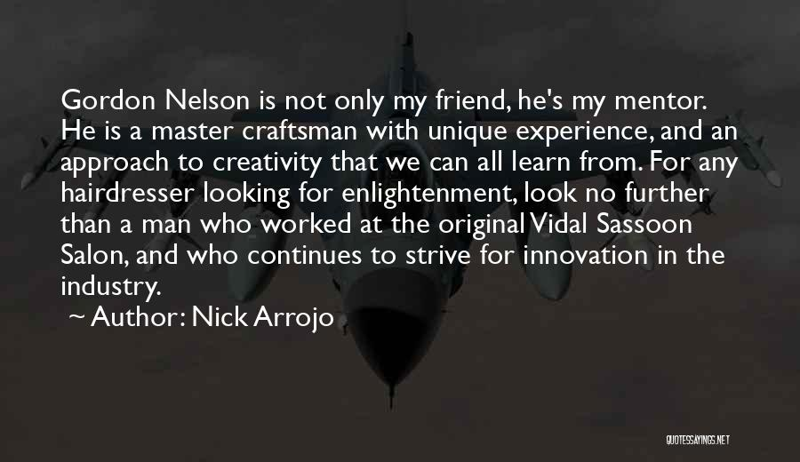 Your Hairdresser Quotes By Nick Arrojo