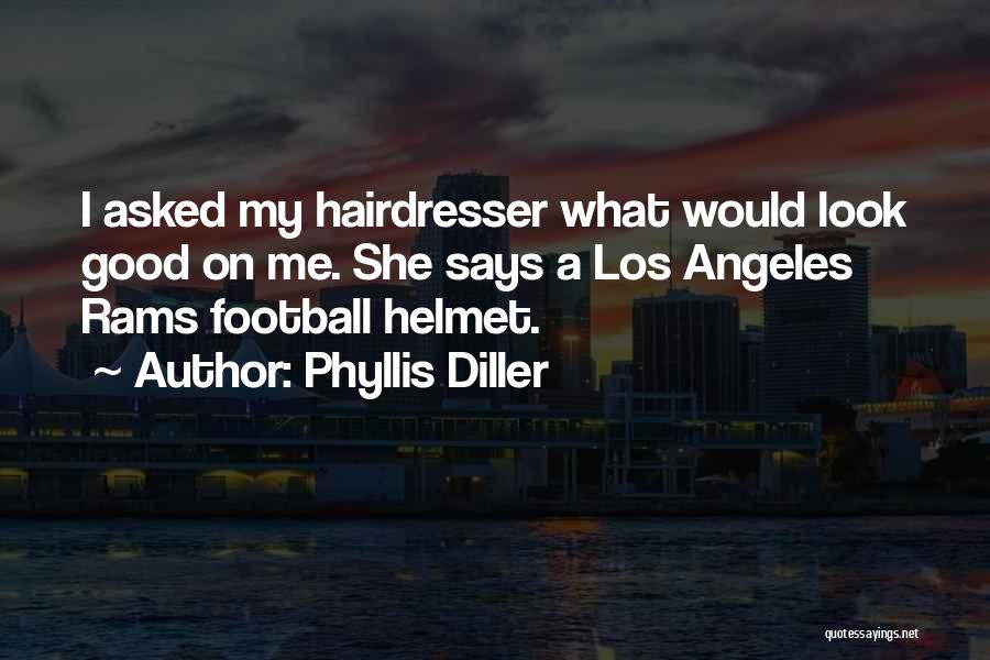 Your Hairdresser Quotes By Phyllis Diller
