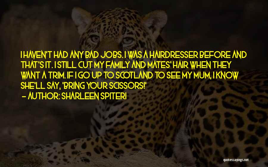 Your Hairdresser Quotes By Sharleen Spiteri