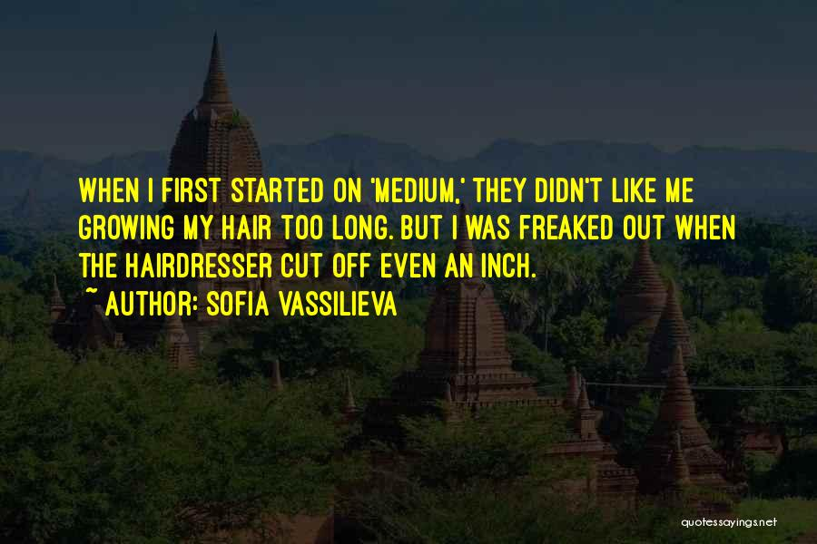 Your Hairdresser Quotes By Sofia Vassilieva