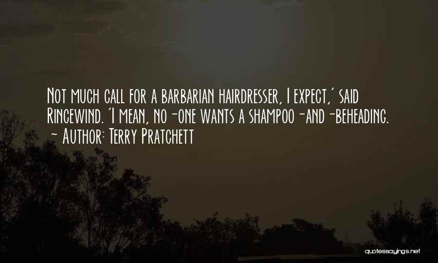Your Hairdresser Quotes By Terry Pratchett