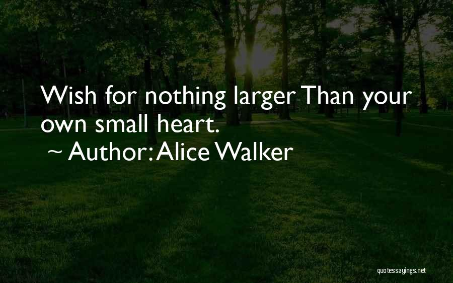 Your Heart Quotes By Alice Walker