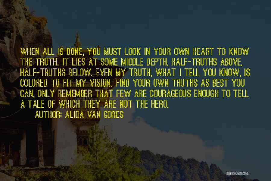 Your Heart Quotes By Alida Van Gores