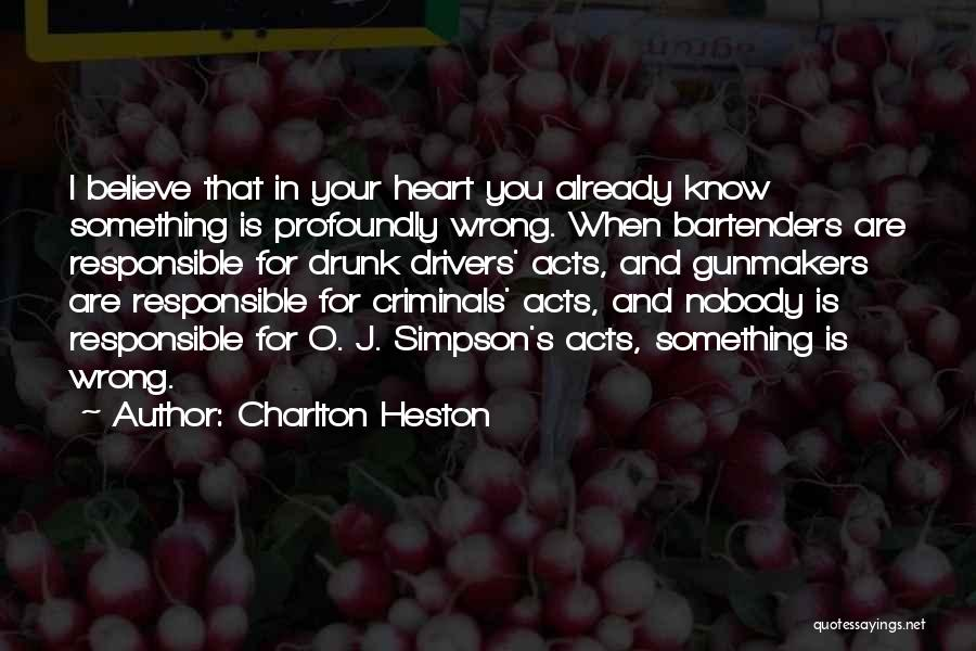Your Heart Quotes By Charlton Heston