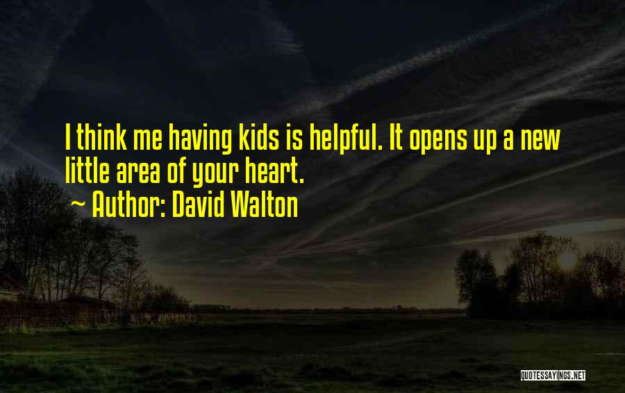 Your Heart Quotes By David Walton