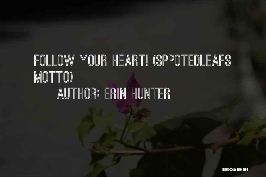 Your Heart Quotes By Erin Hunter