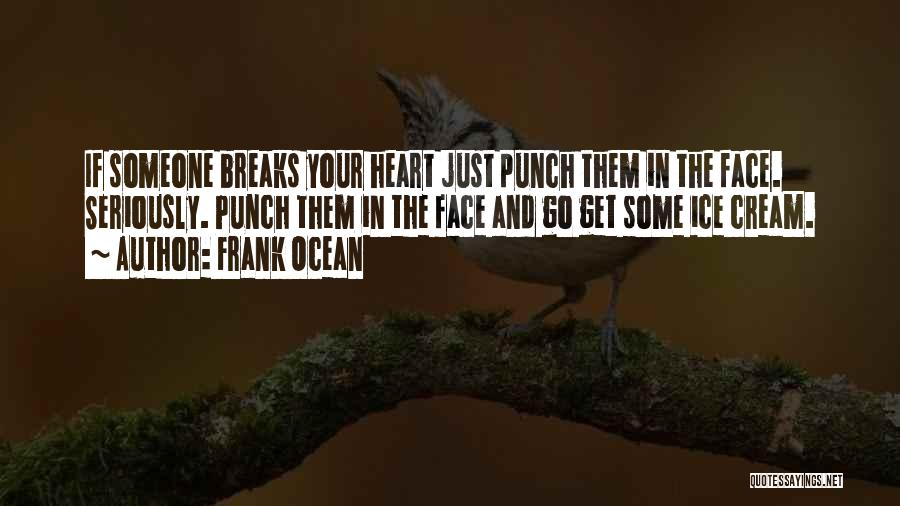 Your Heart Quotes By Frank Ocean