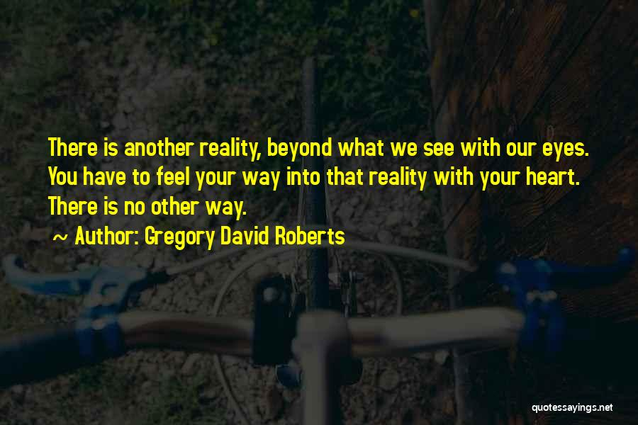 Your Heart Quotes By Gregory David Roberts