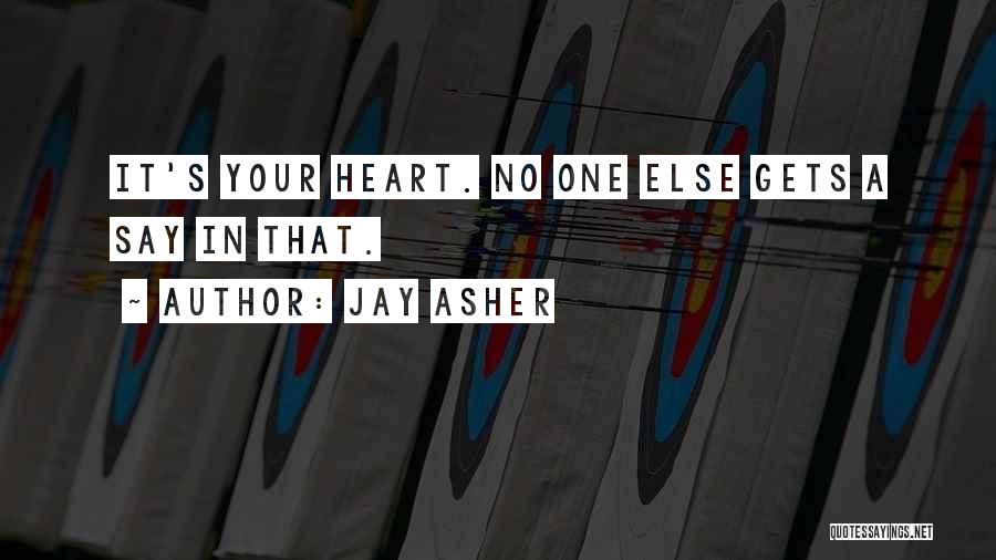 Your Heart Quotes By Jay Asher