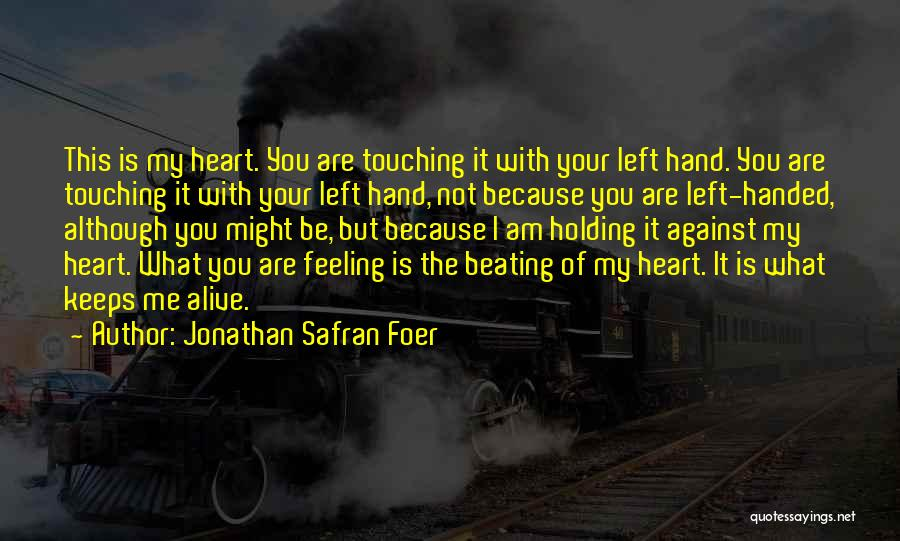 Your Heart Quotes By Jonathan Safran Foer